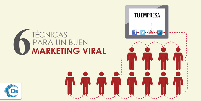 6 Técnicas importantes para un buen Marketing Viral