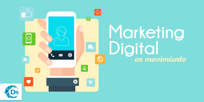 Dispositivos Móviles: Marketing Digital en movimiento